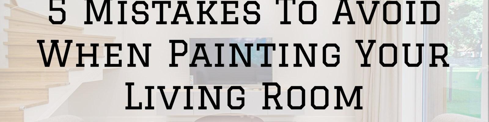 2020-10-23 Selah Painting St. Louis MO Avoid Mistakes Painting Living Room
