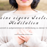Deine eigene Seelenmeditation