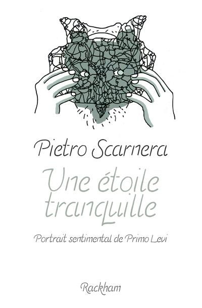 Une étoile tranquille - Portrait sentimental de Primo Levi