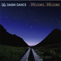 MELODIES MELODIES / DAISHI DANCE