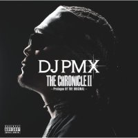 DJ PMX - THE CHRONICLE II~Prologue Of THE ORIGINAL~