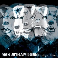 Man With A Mission When The Devil Rises