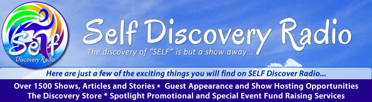 SELF Discovery Radio where the discovery of SELF is but a show away