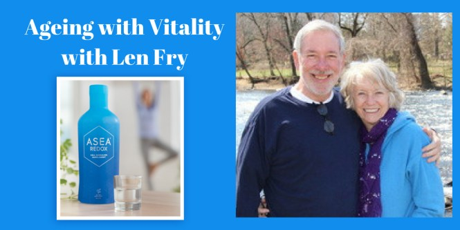 Aging with Vitality with Len Fry