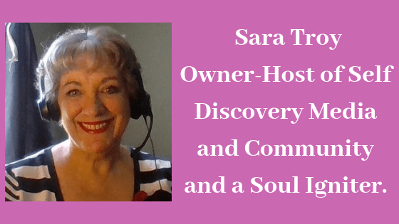 sara troy owner-host of self discovery media and community and a soul igniter. (2)
