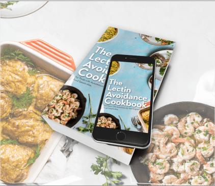 The Lectin Avoidance Cookbook: The Safest Foods For People With Autoimmunity & Food Sensitivities