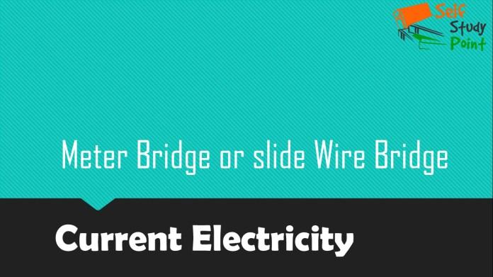 Meter Bridge or slide Wire Bridge
