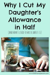 Why I Cut My Daughters' Allowance in Half (and how I lived to write about it)