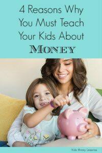 4 Reasons Why You Must Teach Your Kids About Money - Personal Finance is more complex than ever these days. Here are four reasons why your kids need to understand how to manage money before they're adults.