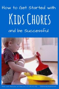 How to Get Started with Kids Chores and be Successful: Having chores for kids to do sets them up for success in many areas of life, but getting started is half the battle. Here's a guide to where to begin and how to keep up the momentum.