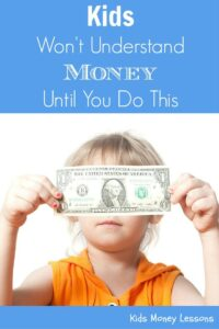 Kids Won't Really Understand Money Until You Do This: Although teaching money to kids through conversations, games or books is beneficial, there's one other thing you can do to really help kids understand money management.