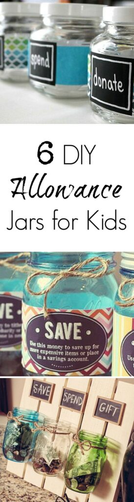 6 DIY Allowance Jars for Kids: Make allowance jars for kids fun by creating your very own. Here are six ideas to get you started.