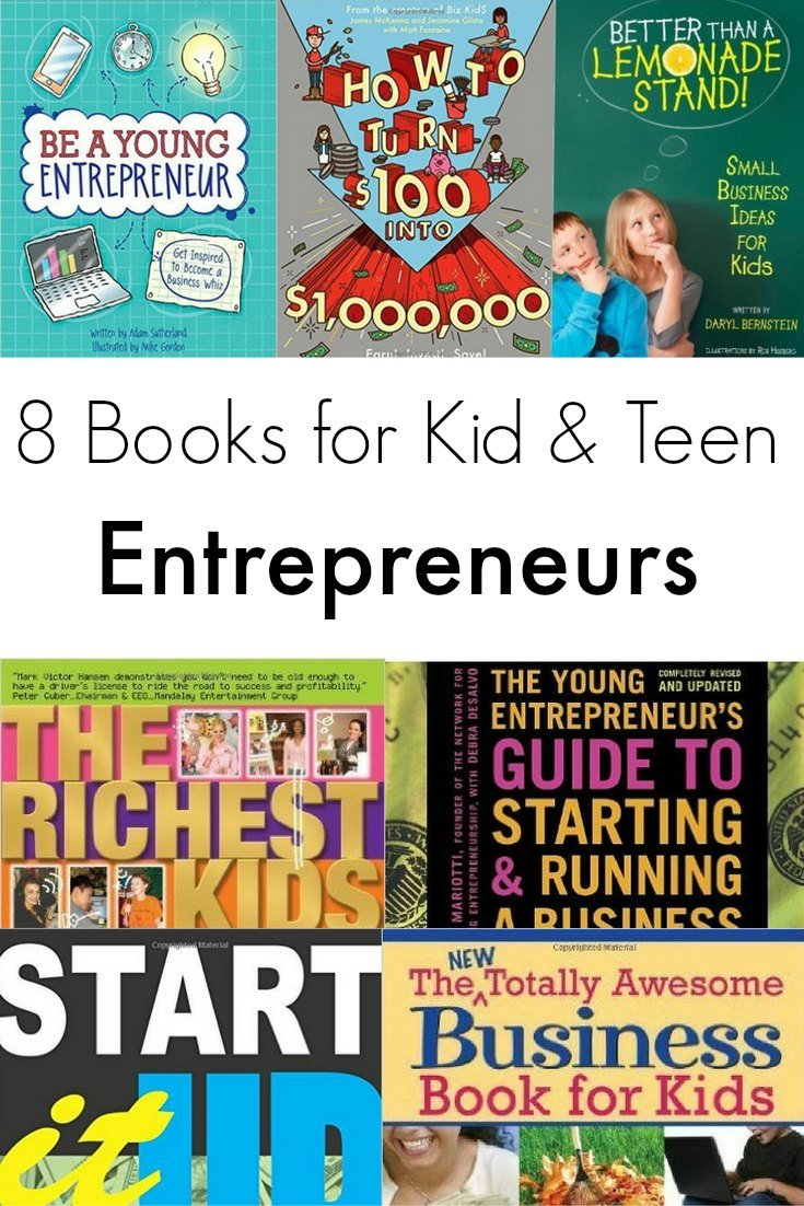 8 of The Best Books for Kid and Teen Entrepreneurs: Lots of kids and teens have business ideas but don't know where to start. Help budding entrepreneurs turn a vision into reality with these eight books.