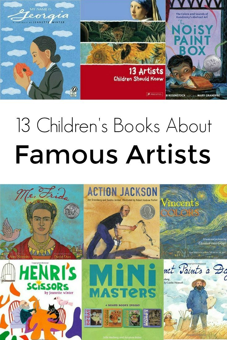 13 Children's Books About Famous Artists: Stories about famous artists are full of great lessons for kids such as courage, perseverance, determination, and not being afraid to let our light shine.