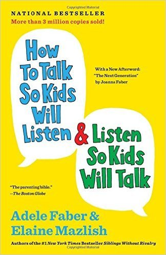 How to Talk so Kids Will Listen, Listen so That Kids Will Talk