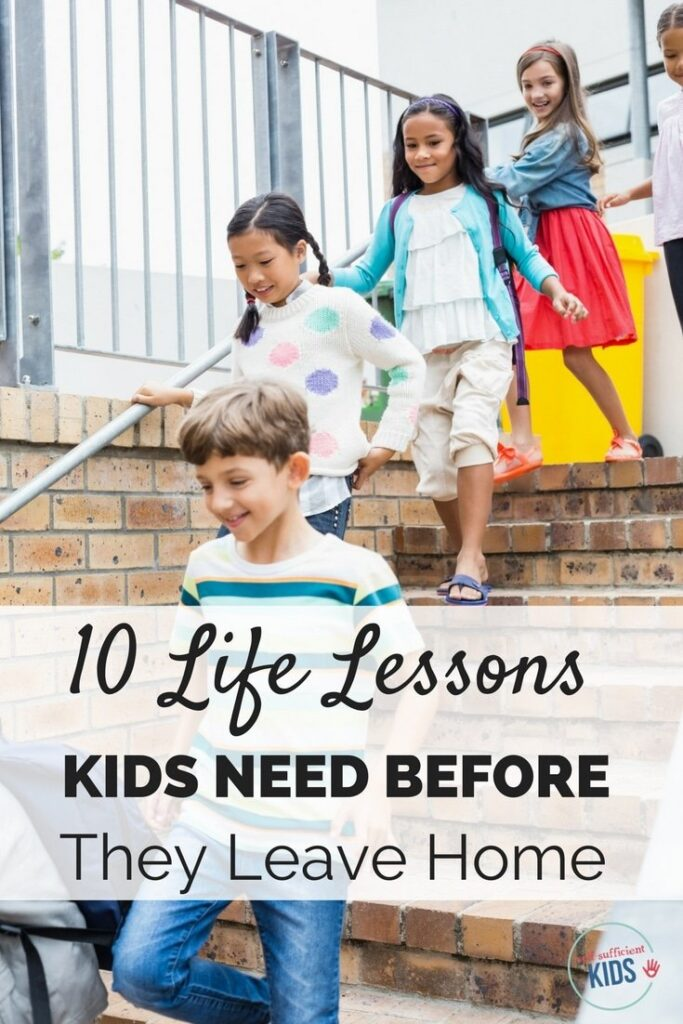 Help your child succeed by making sure they experience these 10 life lessons before they leave home. Nothing builds confidence and self-sufficiency better than letting kids learn by doing. #parenting #lifeskills #teens #raisingadults
