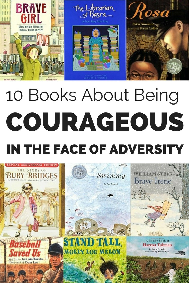 These ten children's books demonstrate to kids the benefit of being courageous even in the most trying situations.