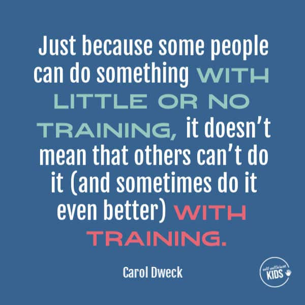 """""""Just because some people can do something with little or no training, it doesn't mean that others can't do it (and sometimes do it even better) with training."""" – Carol Dweck These growth mindset quotes will inspire both you and your kids to work hard, not give up, and to view challenges and failures as opportunities. #growthmindsetquotes #growthmindset"""