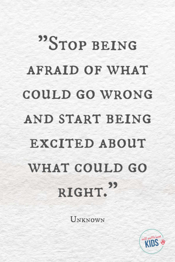 """""""Stop being afraid of what could go wrong and start being excited about what could go right."""" - Unknown These growth mindset quotes will inspire both you and your kids to work hard, not give up, and to view challenges and failures as opportunities. #growthmindset #growthmindsetquotes"""