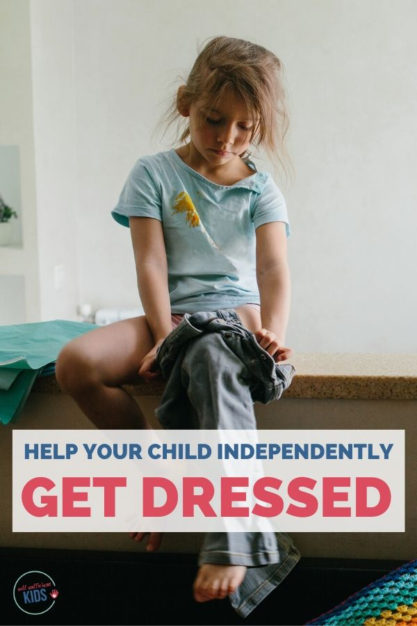 help your child independently get dressed