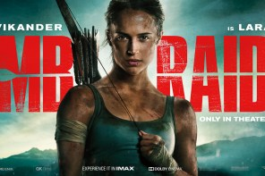 TOMB RAIDER – A Review by Hollywood Hernandez