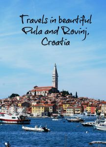 Travels in Pula and Rovinj