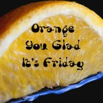 orange-you-glad-2