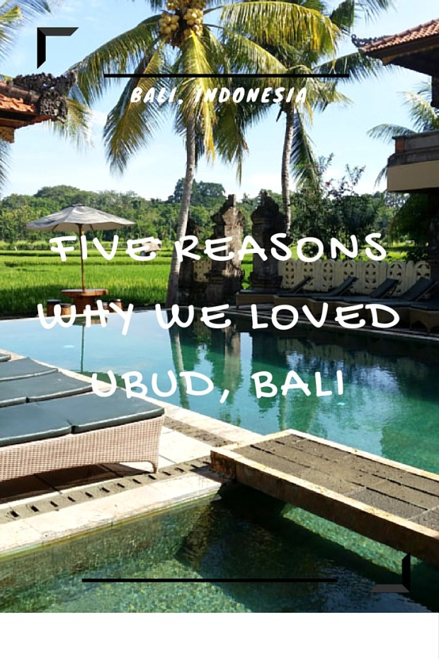 Five Reasons to love Ubud, Bali