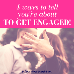 "guy and girl kiss in the background while girl holds out hand wearing an engagement ring with pink overlay and white text that reads, ""4 Ways to Tell You're About to Get Engaged!"""