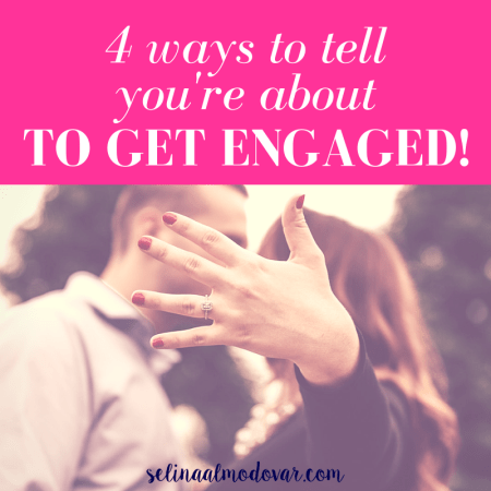 """guy and girl kiss in the background while girl holds out hand wearing an engagement ring with pink overlay and white text that reads, """"4 Ways to Tell You're About to Get Engaged!"""""""