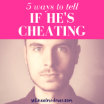 5 Ways to Tell If He's Cheating