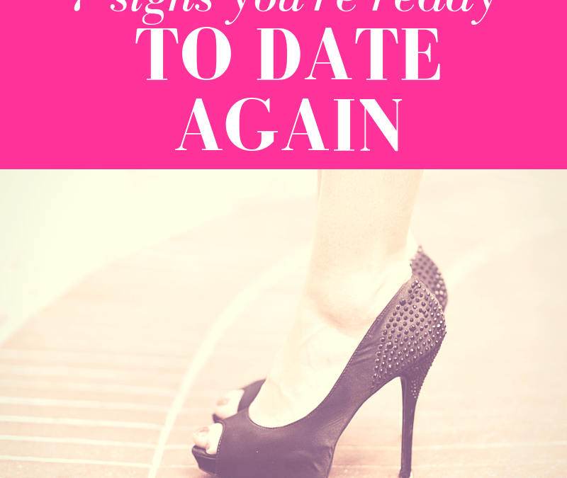 7 Signs You're Ready to Date Again