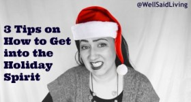 Get Into the Holiday Spirit with These 3 Tips