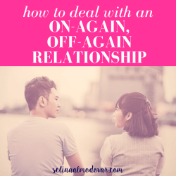 """guy and girl look at each other while standing on a bridge overlooking a river with pink overlay and white text that reads, """"How to Deal With An On-Again, Off-Again Relationship"""""""