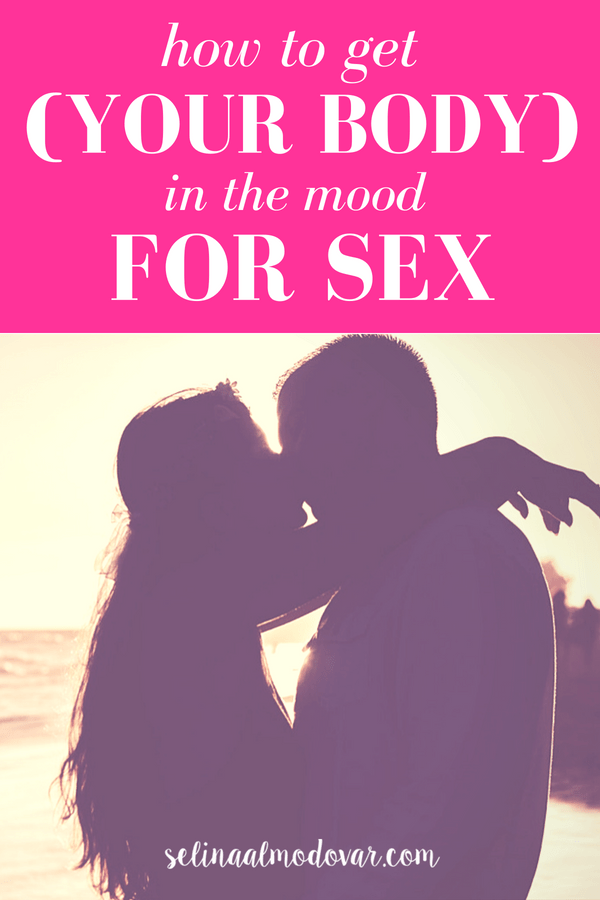 "girl wrapping arms around mans neck at a beach at sunset with pink overlay and white text that reads, ""How to Get Your Body in the Mood for Sex"""