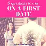 5 Questions to Ask on a First Date