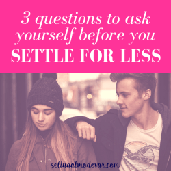 "girl wearing beany hat and looking down while guy standing next to her rests elbow on her shoulder and looks at her with pink overlay and white text that reads, ""3 Questions to Ask Yourself Before You Settle for Less"""