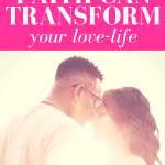 "guy kissing girl on nose with pink border and white text overlay reading, ""How Faith Can Transform Your Love-Life"""