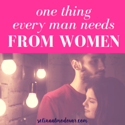"man looking out over women as they embrace each other next to a wall of bright shiny light bulbs with pink overlay and white text that reads, ""One Thing Every Man Needs From Women"""
