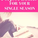 Seven Perfect Books For Your Single Season