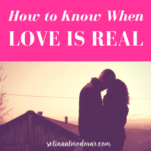How to Know When LOVE IS REAL - Selina Almodovar - Christian Relationship Blogger + Coach