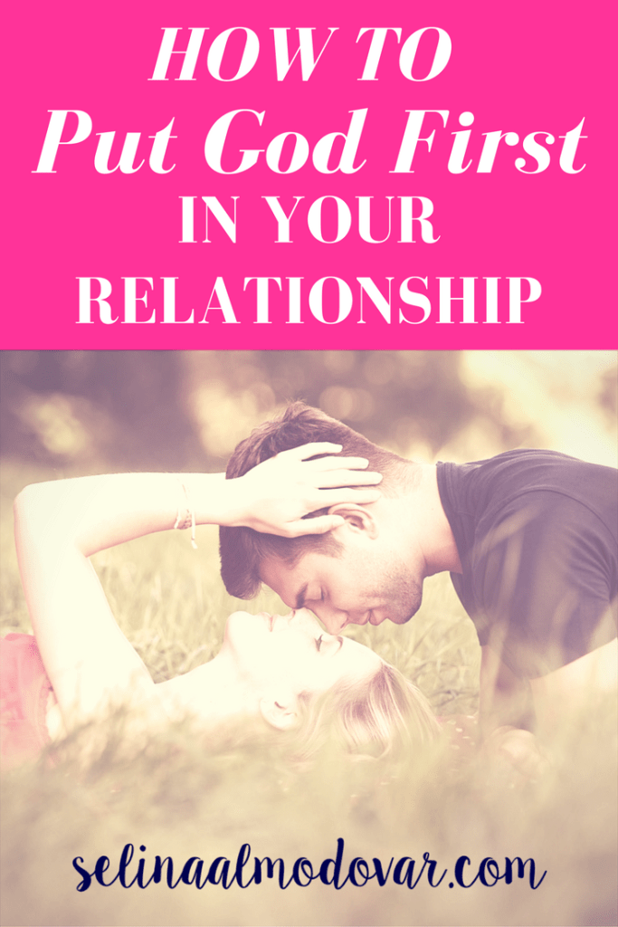 How to Put God First In Your Relationship- Selina Almodovar - Christian Relationship Blogger - Christian Relationship Coach