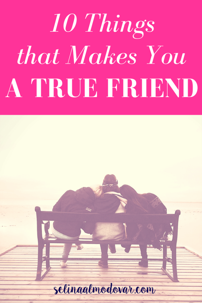 10 things that makes you a true friend- By Selina Almodovar - Christian Relationship Blogger - Christian Relationship Coach