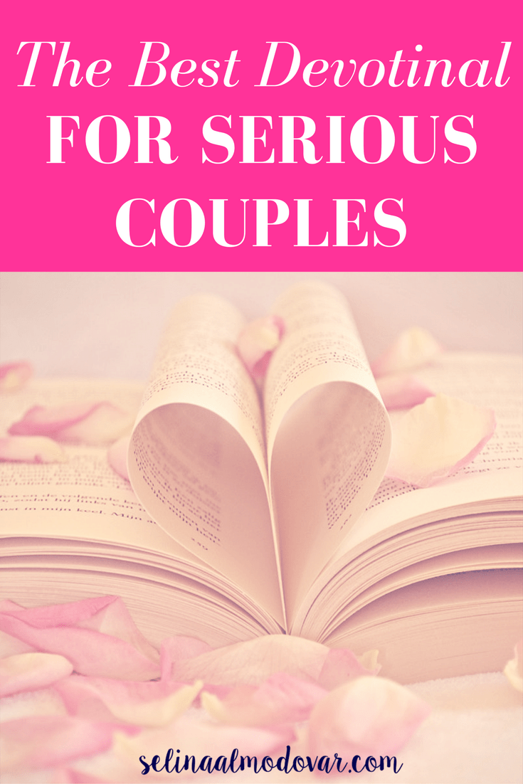 The Best Devotional For Serious Couples- By Selina Almodovar - Christian Relationship Blogger - Christian Relationship Coach