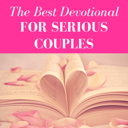 """open book with pages curved into the shape of a heart with pink overlay and white text that reads, """"The Best Devotional for Serious Couples"""""""