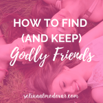 """three girls laying in the grass with their heads touching each other with eyes closed while one smiles with pink overlay and white text that reads, """"How to Find (and Keep) Godly Friends"""""""