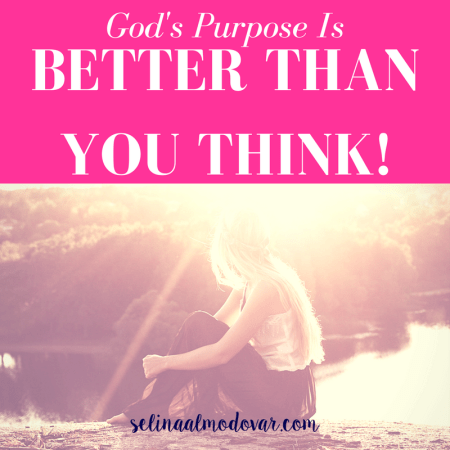God's Purpose Is Better Than You Think_ By Katie Puzzutto_ Selina Almodovar _ Christian Relationship Blogger _ Christian Relationship Coach