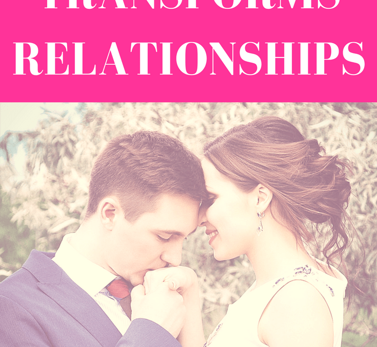 How God Transforms Your Relationships (Guest Post)