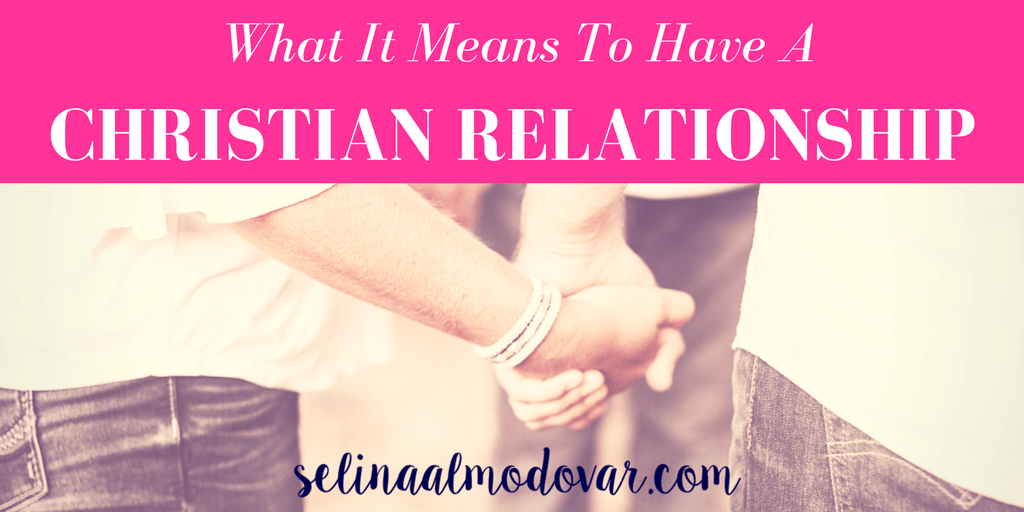 What It Means to Have A Christian Relationship