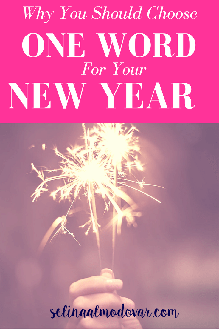 Why You Should Choose One Word For Your New Year_ By Selina Almodovar _ Christian Relationship Blogger - Christian Relationship Coach